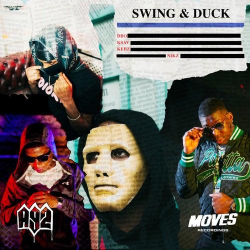 Swing & Duck (feat. A9Nikz, A9Kebz)
