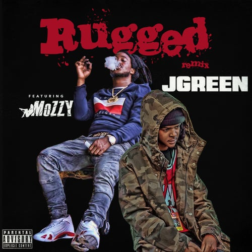 Rugged (Remix) [feat. Mozzy]