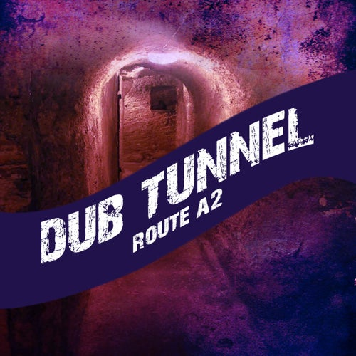 Dub Tunnel Route A2 Platinum Edition