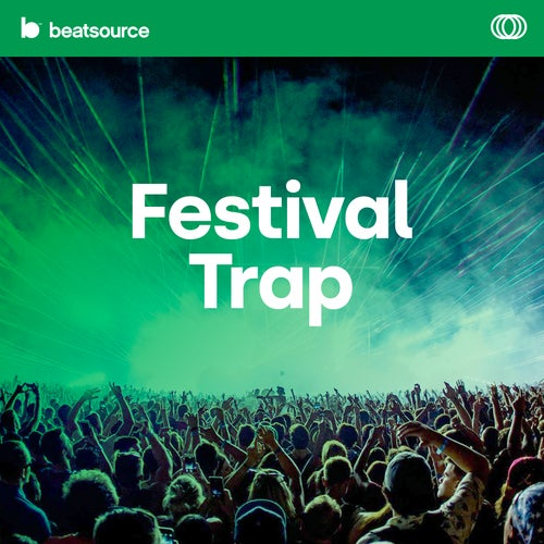Festival Trap playlist