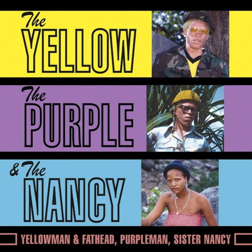 The Yellow, The Purple & The Nancy