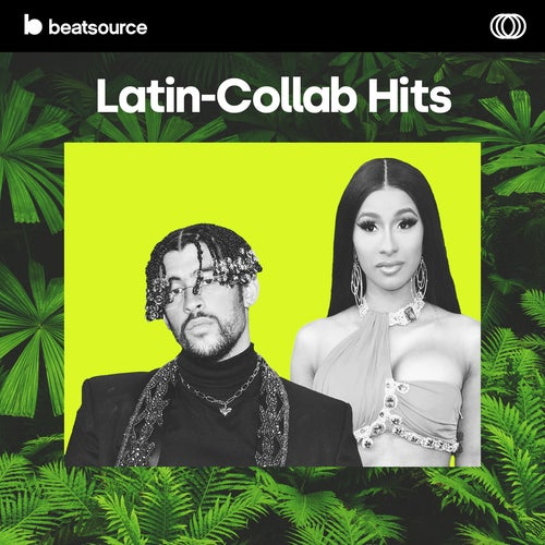 Latin-Collab Hits playlist