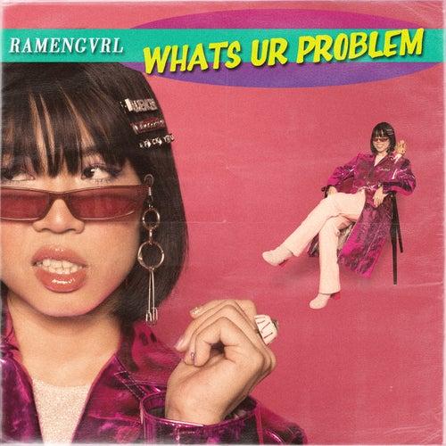 whats ur problem