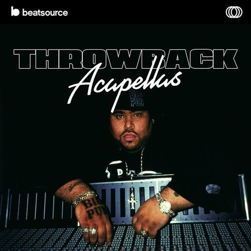 Throwback Acapellas playlist