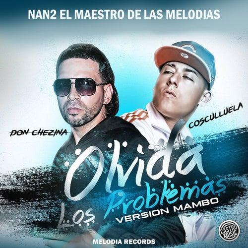 Olvida Los Problema (feat. Cosculluela & Don Chezina)