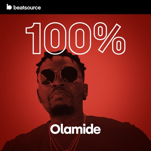 100% Olamide playlist