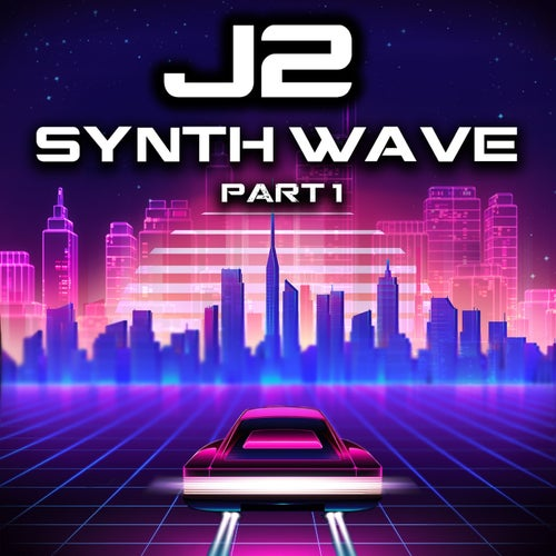 Synth Wave, Pt. 1
