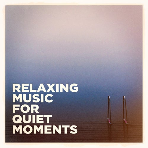 Relaxing Music for Quiet Moments