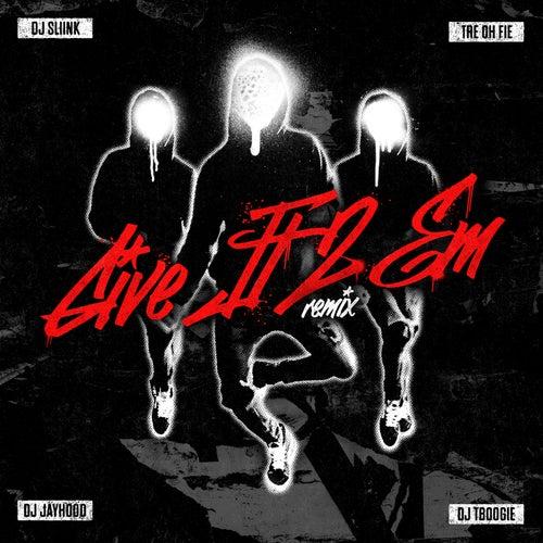 Give It 2 Em (feat. DJ Jayhood & DJ TBoogie) [Remix]