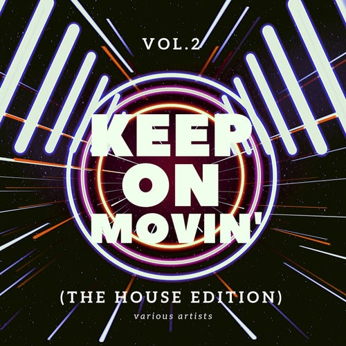 Keep on Movin' (The House Edition), Vol. 2