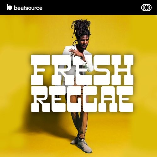 Fresh Reggae playlist