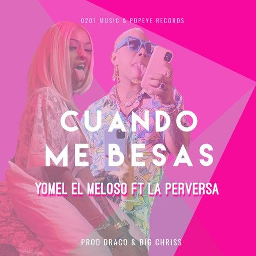 Cuando Tu Me Besas (feat. La Perversa)
