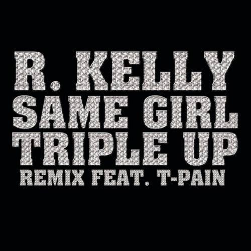 Same Girl Triple Up Remix