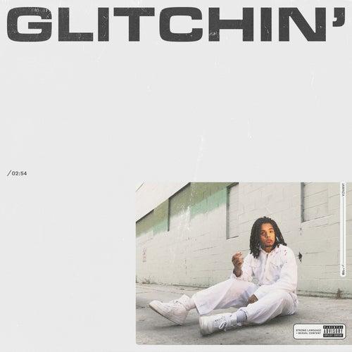 GLITCHIN'
