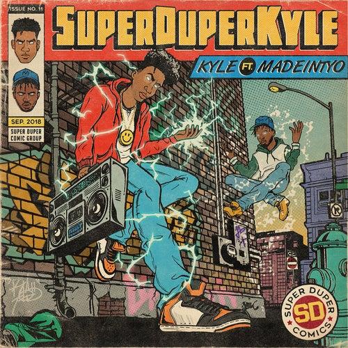 SUPERDUPERKYLE (feat. MadeinTYO)