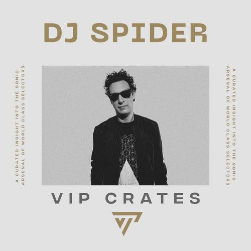 DJ Spider - VIP Crates playlist