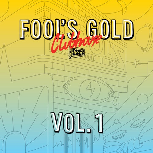 Fool's Gold Clubhouse Vol. 1