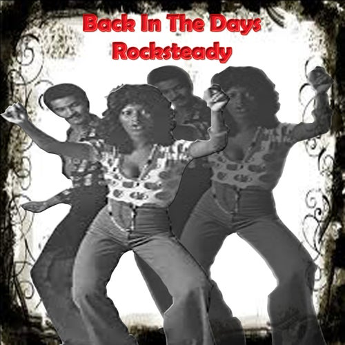 Back In The Days Rocksteady