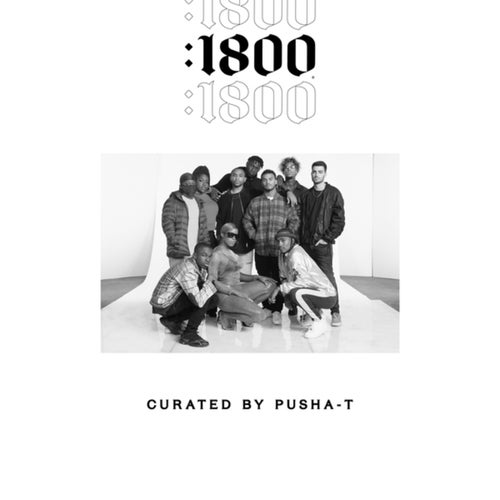 1800 Seconds: Curated By Pusha-T