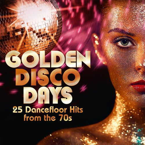 Golden Disco Days: 25 Dancefloor Hits from the 70s