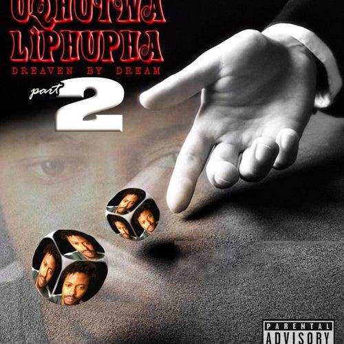 Uqhutywa Liphupha - Dreaven By Dream part2