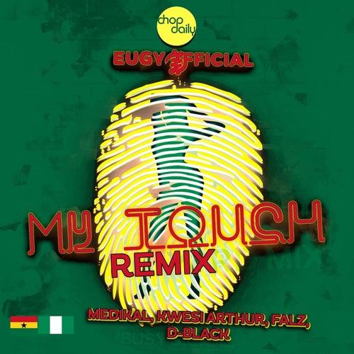 My Touch feat. Medikal, D-Black, Kwesi Arthur