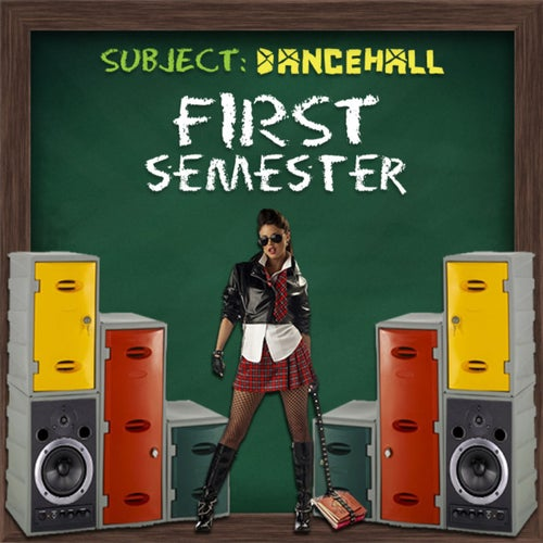 First Semester: Dancehall