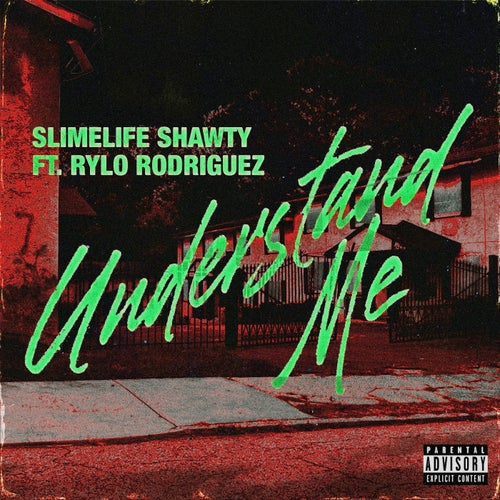 Understand Me (feat. Rylo Rodriguez)