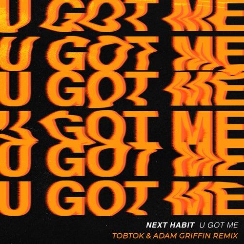U Got Me (Tobtok & Adam Griffin Remix)
