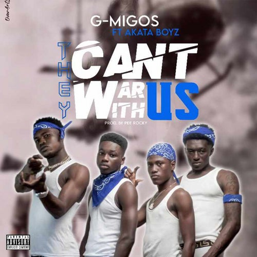 They Can't War with Us feat. Akata Boyz