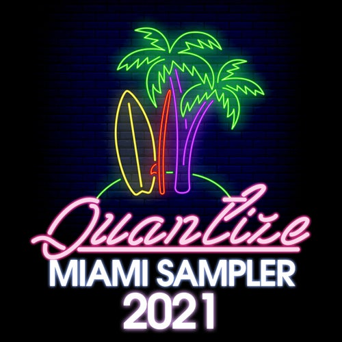 Quantize Miami Sampler 2021 - Compiled By DJ Spen