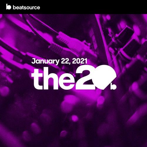 The 20 - January 22, 2021 playlist