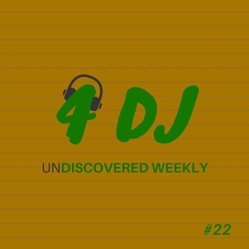 4 DJ: UnDiscovered Weekly #22