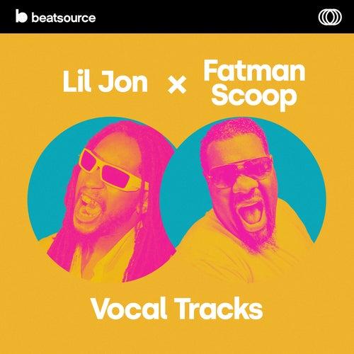 Lil Jon x Fatman Scoop Vocal Tracks Album Art