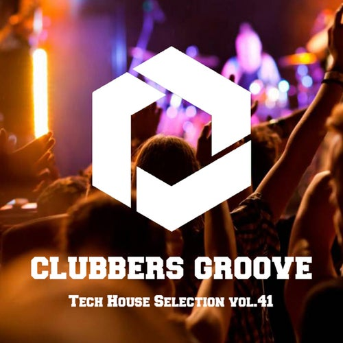 Clubbers Groove : Tech House Selection Vol.41