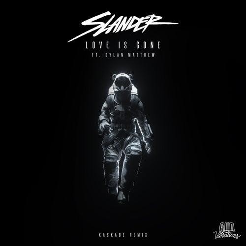 Love Is Gone (Kaskade Remix)
