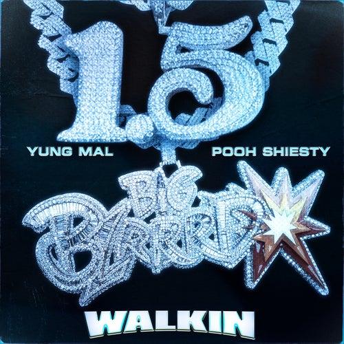 Walkin (feat. Pooh Shiesty)