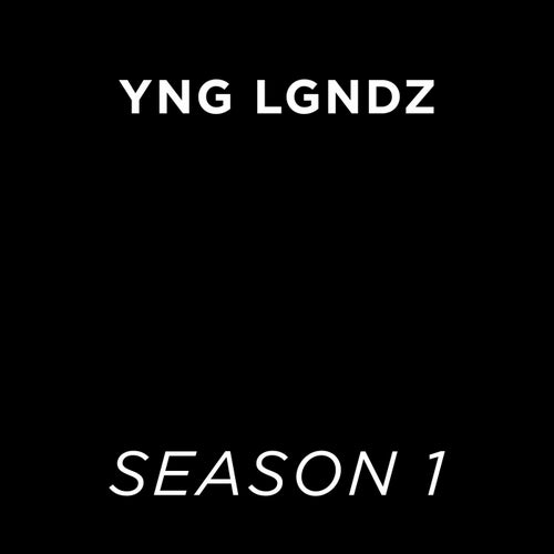 YNG LGNDZ: Season 1