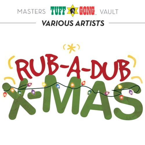 Tuff Gong Masters Vault Presents: Rub-A-Dub X-mas