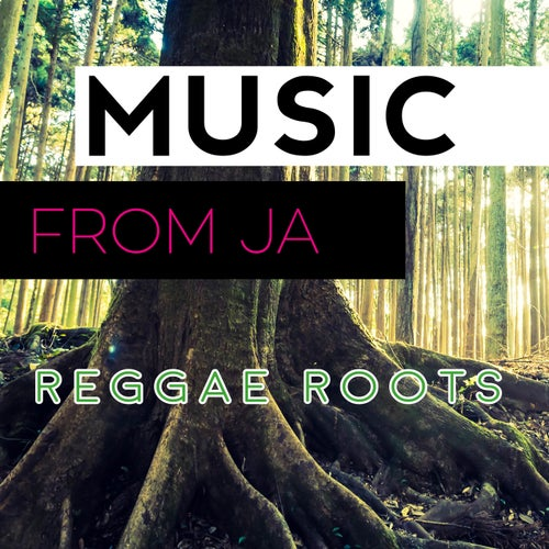Music from Ja: Reggae Roots
