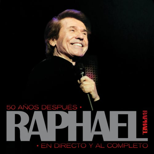 50 Años Después, Raphael En Directo Y Al Completo