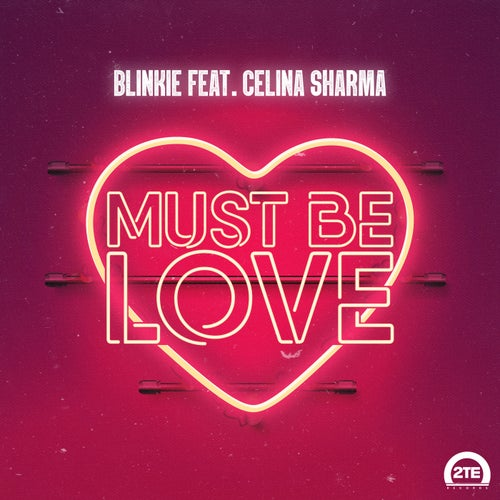 Must Be Love (feat. Celina Sharma)
