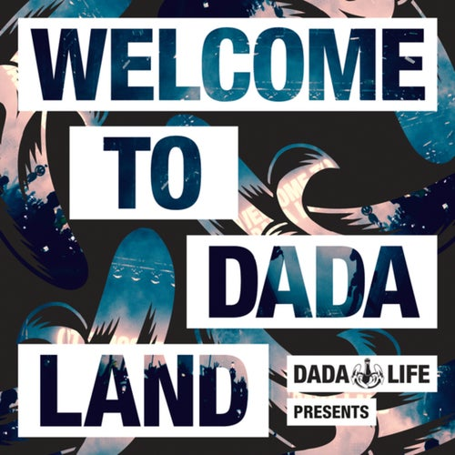 Dada Life Presents - Welcome To Dada Land