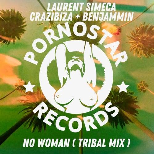 Laurent Simeca, Crazibiza, Benjammin - No Woman ( Tribal Mix )