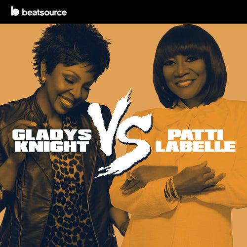 Gladys Knight vs Patti LaBelle playlist