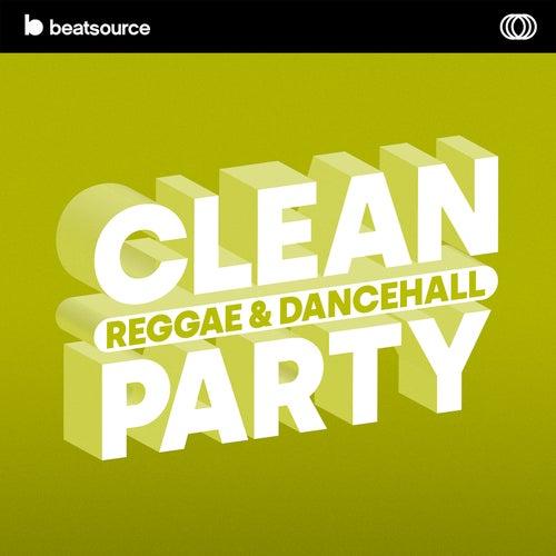 Clean Reggae & Dancehall Party playlist