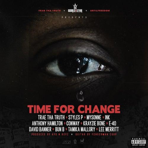 Time for Change (Black Lives Matter) [feat. Styles P, Mysonne, Ink, Anthony Hamilton, Conway the Machine, Krayzie Bone, E-40, David Banner, Bun B, Tamika Mallory & Lee Merritt]