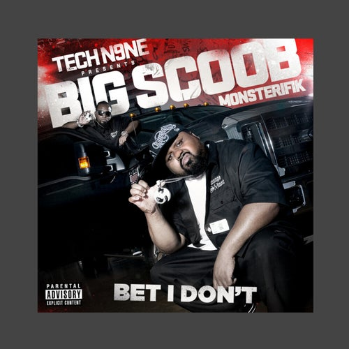 Bet I Don't (Tech N9NE Presents Big Scoob)