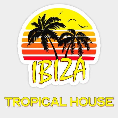 Ibiza Tropical House