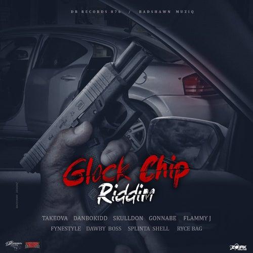 Glock Chip Riddim